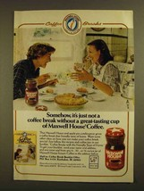 1979 Maxwell House Coffee Ad - It's Just Not a Break - $14.99