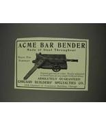 1910 Chicago Builders' Specialties Ad - Acme Bar Bender - $14.99