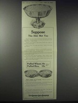 1913 Quaker Puffed Wheat & Rice Ad - Suppose This Dish - $14.99