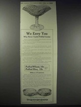 1913 Quaker Puffed Wheat & Rice Ad - We Envy You - $14.99