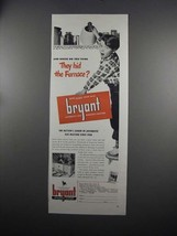 1951 Bryant Automatic Gas Heating Ad - Hid the Furnace - $14.99