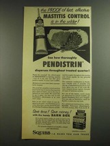 1955 Squibb Pendistrin Ad - Effective Mastitis Control - $14.99
