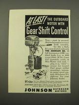 1949 Johnson QD Outboard Motor Ad - Gear Shift - $14.99