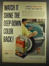 1955 Johnson's Wax Deep Gloss Carnu Ad - Watch it Shine - $14.99