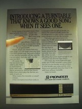 1982 Pioneer PL-88F Turntable Ad - Knows a Good Song When It Sees One - $14.99