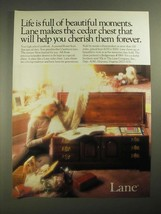 1987 Lane Cedar Chest Ad - Life is Full of Beautiful Moments - $14.99