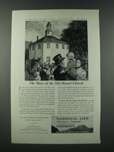 1949 National Life Insurance Company Ad - The Story of the Old Round Church - $14.99