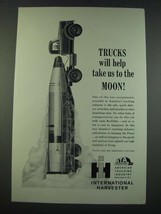 1961 International Harvester Truck Ad - Trucks Will Help Take Us to The Moon - $14.99