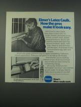1979 Borden Elmer's Latex Caulk Ad - Pros Make it Look Easy - $14.99