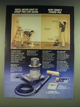 1985 Power-Flo Roller Painting System Ad - You'll never have to stoop th... - $14.99