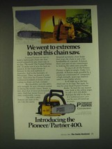 1985 Pioneer Partner 400 Chain Saw Ad - We went to extremes to test this... - $14.99