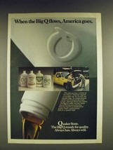 1985 Quaker State Motor Oil Ad - When the big Q flows, America goes - $14.99