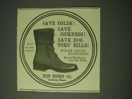 1900 Hood Rubber Co. Boots Ad - Save colds! Save Sickness! Save Doctors'... - $14.99