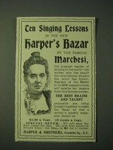 1900 Harper's Bazar Ad - Ten singing lessons by the Famous Marchesi - $14.99