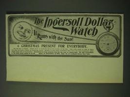 1900 Ingersoll Dollar Watch Ad - It runs with the sun! - $14.99