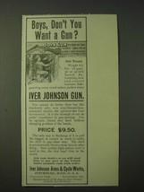 1900 Iver Johnson 1901 Model Gun Ad - Boys, don't you want a gun? - $14.99