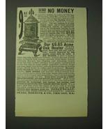 1900 Sears, Roebuck & Co. Big Heating Stove Ad - Send no money - $14.99