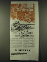 1942 Stevens Arms Corporation Ad - Such Qualities made America Great - $14.99