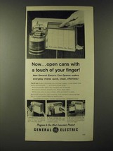 1960 General Electric Can Opener Ad - Now open cans with a touch of your finger - $14.99