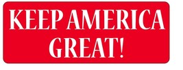 Keep America Great! Republican 3x8 Trump Magnet Decal - $5.99