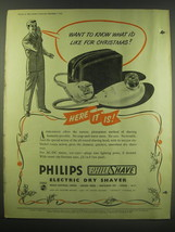 1952 Philips Philishave Shaver Ad - Want to know what I'd like for Christmas? - $14.99