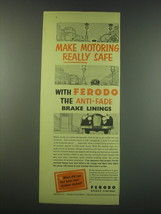 1953 Ferodo Brake Linings Ad - Make motoring really safe - $14.99