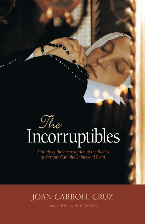 The incorruptibles a study of incorruption in the bodies of various saints and beati 0199x