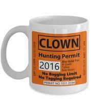 Clown Hunting Permit 11 oz White Coffee or Tea Mug - $15.99