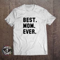 Best Mom shirt, Best Mom Ever tshirt, Mother's Day Gift, Best Mommy Ever... - $19.68 CAD