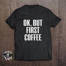 Ok But First Coffee Shirt, Ok but first coffee Tshirt, Coffee Tee, Coffe... - $19.68 CAD