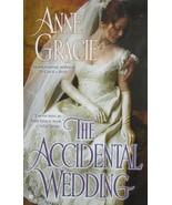The Accidental Wedding by Anne Gracie (2010, Hardback) Historical Romance - $6.00