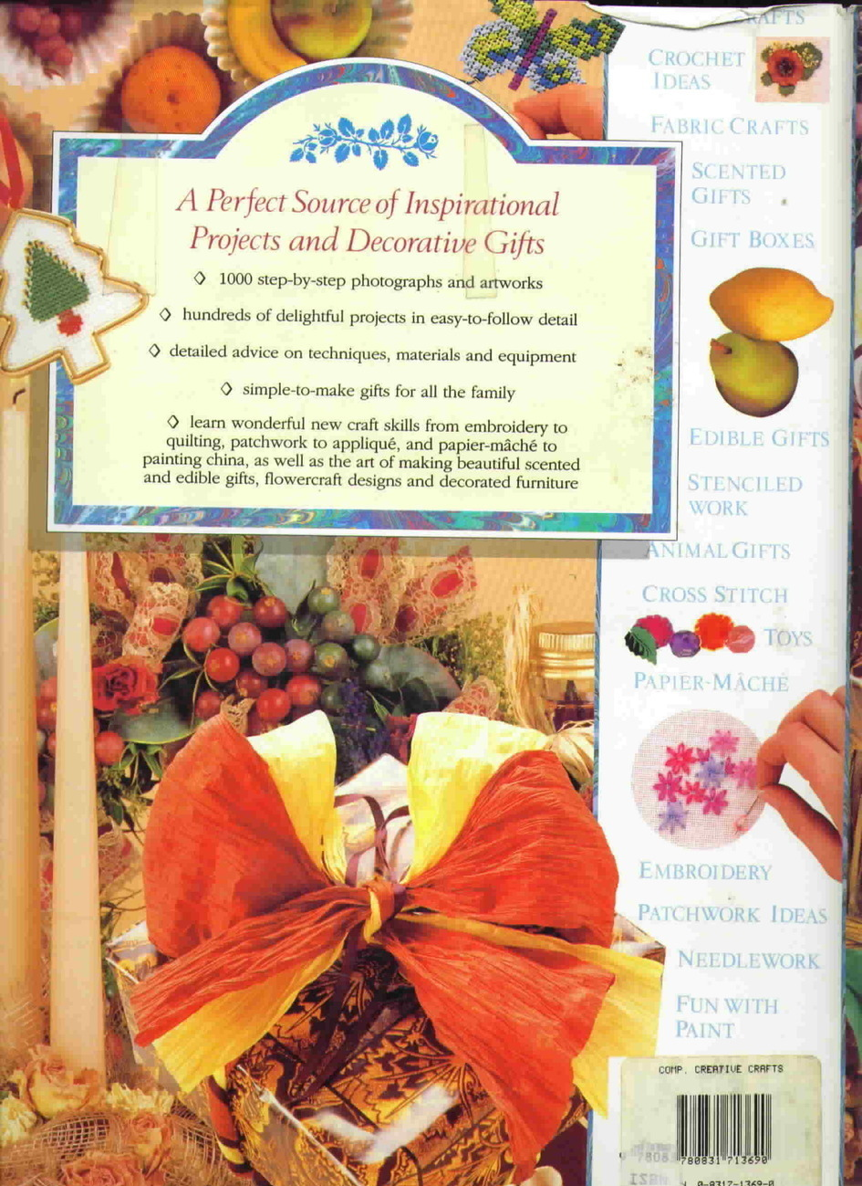 The Complete Book of Creative Crafts, Decorative Gifts, Inspirational Projects