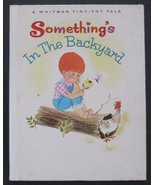 Something's In The Backyard (Whitman Tiny Tot Tales) [Hardcover] [Jan 01... - $5.95
