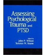 Assessing Psychological Trauma and PTSD [Nov 08, 1996] Wilson Phd, John ... - $2.95