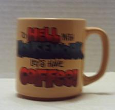 Vintage Coffee Mug To Hell With Housework. . . Coffee Cup Retro Mug Novelty - $9.00