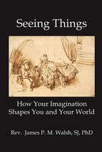 SEEING THINGS: How Your Imagination Shapes You and Your World [Paperback... - $5.99