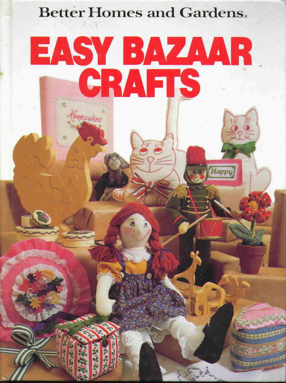 Better homes and gardens easy bazaar crafts