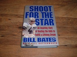 Shoot for the Star [Hardcover] [Jan 01, 1994] Bates, Bill; with Bill Butterworth