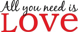 Vinyl Lettering Wall Art - All You Need is Love... - $14.95