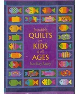 Incredible Kids Quilts Laury Designs Patterns Templates Quilting Instruc... - $9.93