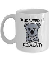 Weed Mug 11oz Koala Novelty Ceramic White Coffee Tea Cup - $12.82