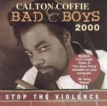 Calton Coffie: Bad Boys 2000 Stop the Violence (CD, 1999) - Ships in 12 ... - $7.51