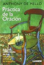 La Practica de La Oracion (Spanish Edition) [Dec 01, 1993] de Mello, Anthony - $15.84