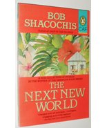 The Next New World (Contemporary American Fiction) [Mar 01, 1990] Shacoc... - $2.25