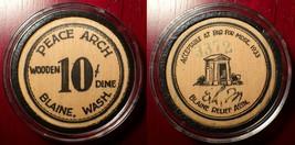 EXTREMELY RARE 1933 BLAINE WA PEACE ARCH WOODEN DIME DEPRESSION SCRIP E.... - $999.99