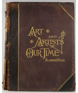 Art and Artists of Our Time Volume III  Clarence Cook - $18.99