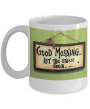 Let the Stress Begin... Mug - FREE Shipping! - $19.95