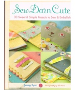 Sew Darn Cute Book of 30 Sweet and Simple Projects to Sew - $8.99