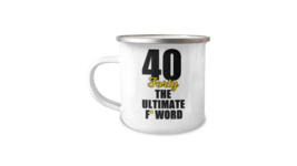 40 Year Old Birthday Funny 12oz Camper Mug Gift Forty The Ultimate F Wor... - $17.95