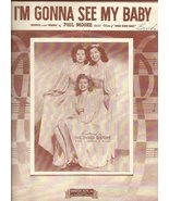 I'm Gonna See My Baby (Sheetmusic) Featuring the Three Sisters, Bea, Mar... - £12.97 GBP